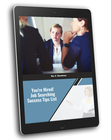 Youre HIred Job Searching Success Tips by Rae A. Stonehouse